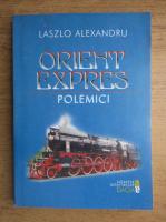 Laszlo Alexandru - Orient Expres, polemici