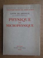 Louis de Broglie - Physique et microphysique (1947)