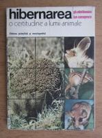 Anticariat: Nastasescu Gheorghe, Ion Ceausescu - Hibernarea. O certitudine a lumii animale