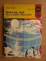 Anticariat: Silviu Negut - Mirajul alb, Polul Nord-Polul Sud