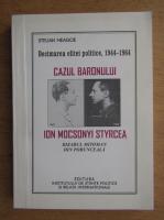 Stelian Neagoe - Un baron si un general in puscariile comuniste