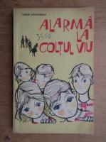 Vasile Manuceanu - Alarma la coltul viu