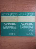 Victor Jinga - Moneda si problemele ei contemporane (2 volume)