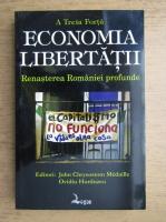 A treia forta. Economia libertatii. Renasterea Romaniei profunde