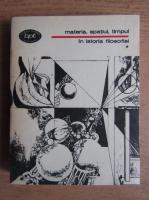 Alexandru Tanase - Materia, spatiul, timpul in istoria filosofiei (volumul 1) Premarxiste