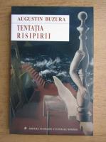 Anticariat: Augustin Buzura - Tentatia risipirii