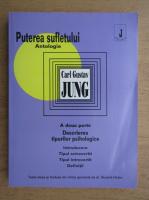 Anticariat: Carl Gustav Jung - Puterea sufletului antologie, volumul 2. Descrierea tipurilor psihologice