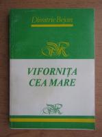 Anticariat: Dimitrie Bejan - Vifornita cea mare