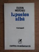 Anticariat: Florin Muscalu - Lupoaica alba