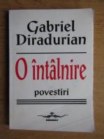 Anticariat: Gabriel Diradurian - O intalnire