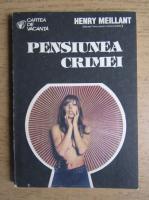 Anticariat: Henry Meillant - Pensiunea crimei