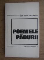 Anticariat: Ion Bujor Padureanu - Poemele padurii (tiraj 600 exemplare)