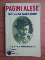 Ion Luca Caragiale - Pagini alese. Texte comentate de prof. Doinita Mirea