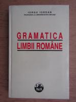 Anticariat: Iorgu Iordan - Gramatica limbii romane (editie facsimil)