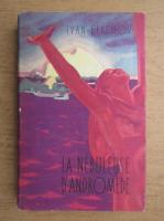 Anticariat: Ivan Efremov - La nebuleuse d'andromede
