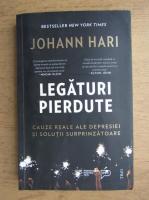 Johann Hari - Legaturi pierdute
