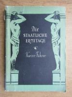 Anticariat: Kurzer Fuhrer - Die Staatliche Ermitage