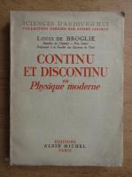 Louis de Broglie - Continu et discontinu en physique moderne (1941)