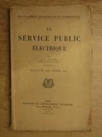 Anticariat: M. A. Antoine - Le service public electrique (1931)