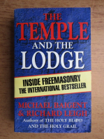 Michael Baigent, Richard Leigh - The temple and the lodge