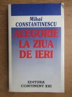 Mihai Constantinescu - Alegorie la ziua de ieri