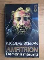 Anticariat: Nicolae Breban - Amfitrion, volumul 1. Demonii marunti