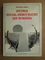 Anticariat: Nicolae Jurca - Istoria social-democratiei din Romania