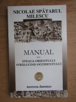 Nicolae Milescu Spatarul - Manual sau steaua orientului stralucind occidentului