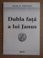 Anticariat: Nicolae Toncescu - Dubla fata a lui Janus. Prezent si trecut pe pamant german