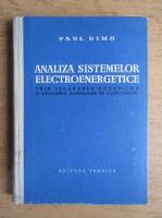 Anticariat: Paul Dimo - Analiza sistemelor electroenergetice prin separarea nodurilor si utilizarea curentilor de scurtcircuit