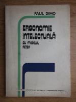 Anticariat: Paul Dimo - Ergonomie intelectuala cu modelul retea