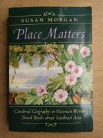 Susan Morgan - Place matters