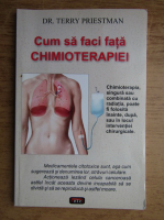 Anticariat: Terry Priestman - Cum sa faci fata chimioterapiei