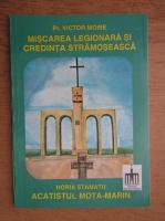 Victor Moise - Miscarea legionara si credinta stramoseasca