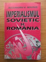Anticariat: Alexandru Boldur - Imperialismul sovietic si Romania