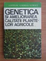 Alexe S. Potlog - Genetica si ameliorarea calitatii plantelor agricole