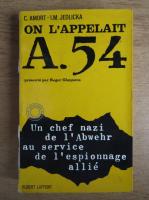 Anticariat: C. Amort - On l'appelait A-54