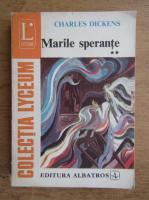 Charles Dickens - Marile sperante (volumul 2)