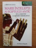 Anticariat: Christian Jacq - Marii intelepti ai Egiptului Antic