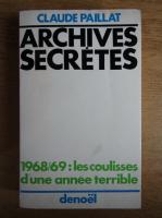Anticariat: Claude Paillat - Archives secretes