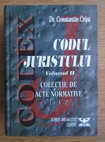 Anticariat: Constantin Crisu - Codul juristului, volumul 2. Colectie de acte normative