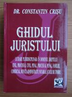 Constantin Crisu - Ghidul juristului. Teorie si jurisprudenta selectiva