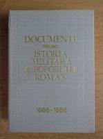 Anticariat: Documente privind istoria militara a poporului roman. Ianuarie 1886, mai 1888