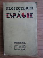 Anticariat: Duchesse D Atholl - Projecteurs sur l Espagne (1938)