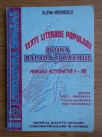 Elena Merdescu - Texte literare populare. Doina, balada si basmul. (manuale alternative V-VIII)