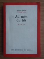 Herve Bazin - Au nom du fils