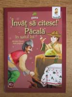 Anticariat: Invat sa citesc! Pacala in satul lui