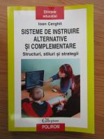 Ioan Cerghit - Sisteme de instruire alternative si complementare