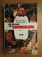 Anticariat: Jean Chevalier - Dictionar de simboluri (volumul 1, A-D)