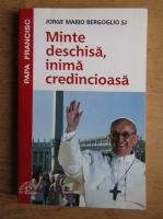 Anticariat: Jorge Mario Bergoglio - Minte deschisa, inima credincioasa